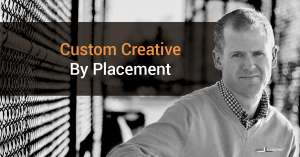 Customize Creative Assets by Placement