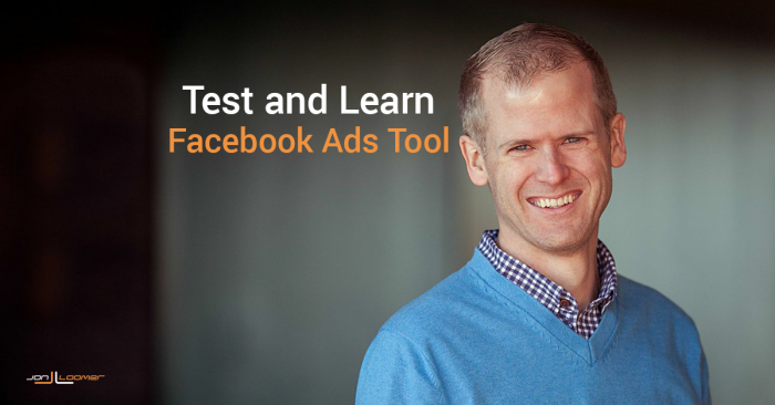 Facebook Ads Research Tool: Test and Learn