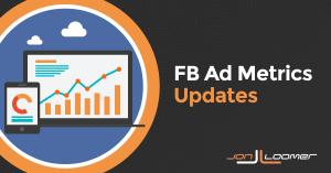 Facebook Ad Metrics Updates