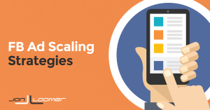 Facebook Ad Scaling Strategies
