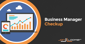 Time For a Facebook Business Manager Checkup
