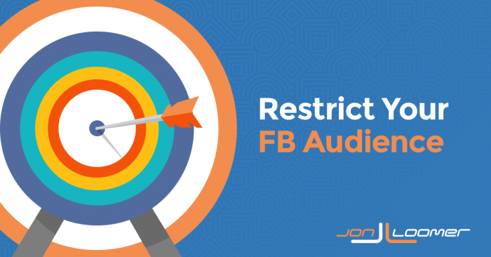 Three Ways to Restrict Your Facebook Audience
