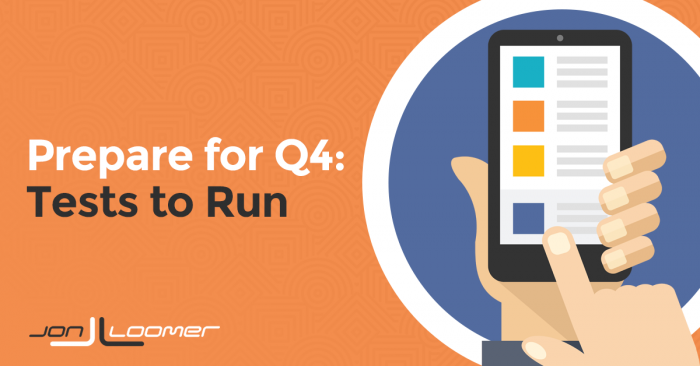 Quick Facebook Ads Tests To Run Now for Q4