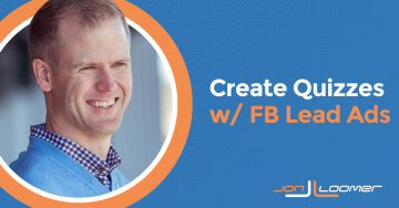 How I Used Facebook Lead Ads to Create a Quiz