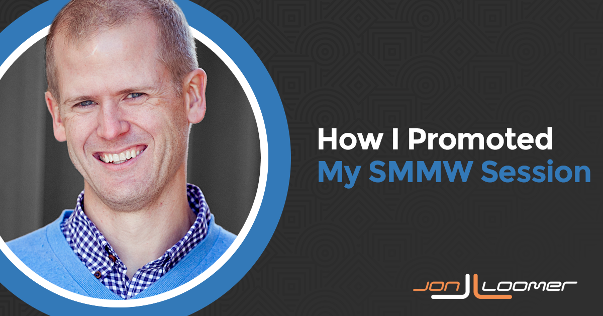 How I Promoted My SMMW Session