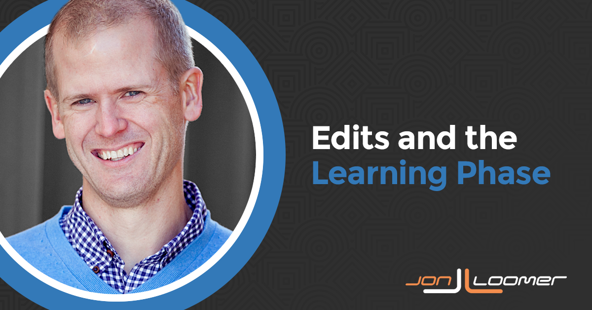 Facebook Ad Set Edits and the Learning Phase