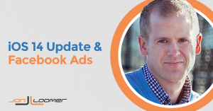 iOS 14 and Facebook Ads: What We Know